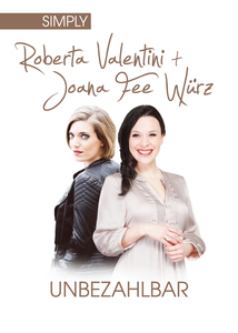 'Unbezahlbar' – 'Simply' Roberta Valentini und Joana Fee Würz am 7. September 2013 in Chemnitz
